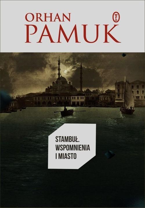 okładka Stambuł. Wspomnienia i miasto, Książka | Pamuk Orhan