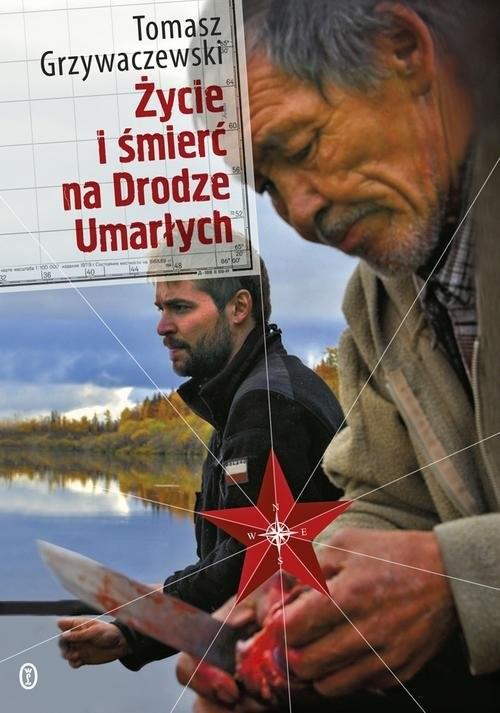 okładka Życie i śmierć na Drodze Umarłych, Książka | Grzywaczewski Tomasz