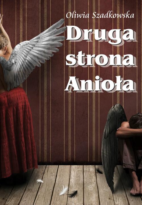 okładka Druga Strona Anioła, Książka | Szadkowska Oliwia