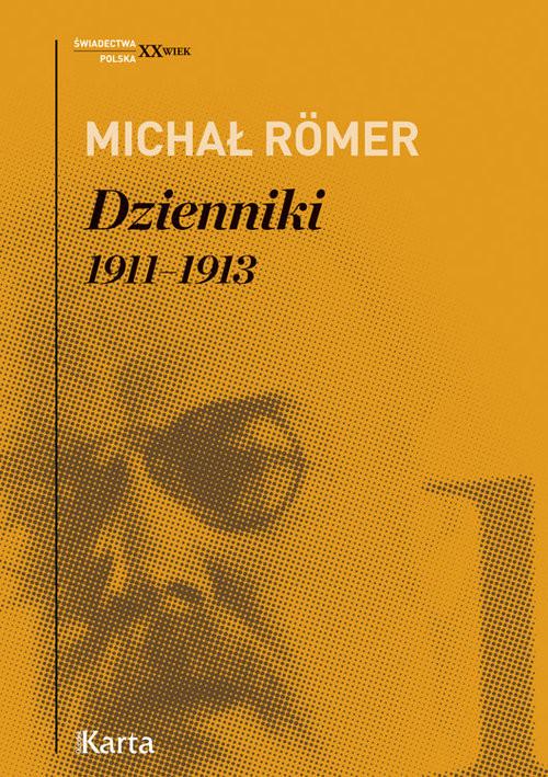 okładka Dzienniki Tom 1 1911-1913, Książka | Romer Michał