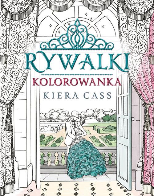 okładka Rywalki Kolorowanka, Książka | Kiera Cass