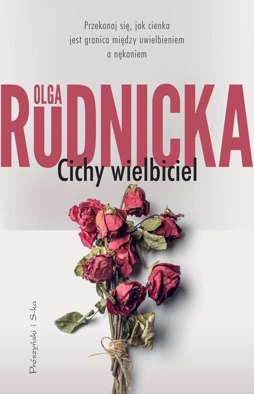 okładka Cichy wielbiciel, Książka | Olga Rudnicka