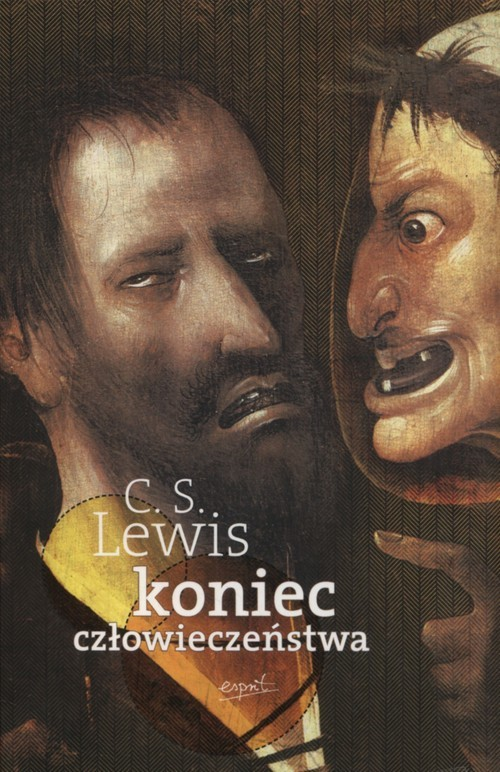 okładka Koniec człowieczeństwa, Książka   Lewis C.S.