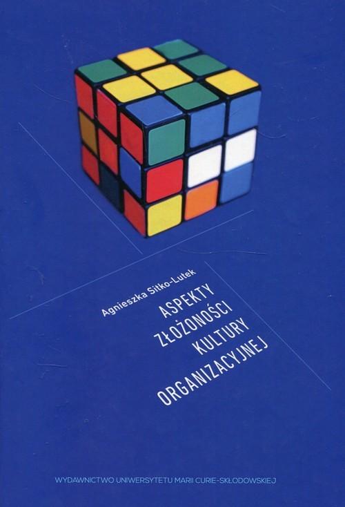 okładka Aspekty złożoności kultury organizacyjnej, Książka   Sitko-Lutek Agnieszka