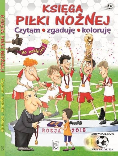okładka Księga piłki nożnej Czytam, zgaduję, koloruję, Książka | Szujecki Krzysztof
