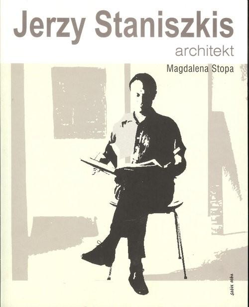 okładka Jerzy Staniszkis Architekt, Książka | Stopa Magdalena