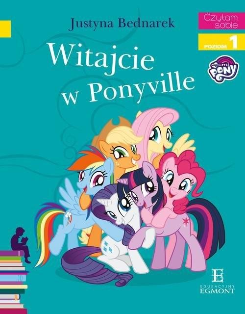 okładka Witajcie w Ponyville Czytam sobie, Książka | Justyna Bednarek