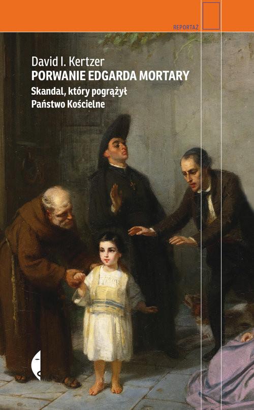 okładka Porwanie Edgarda Mortary Skandal, który pogrążył Państwo Kościelneksiążka |  | Kertzer David