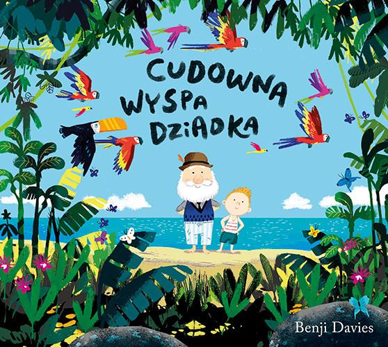 okładka Cudowna wyspa dziadka, Książka | Davies Benji