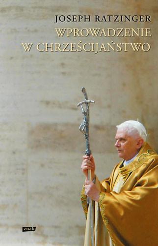 okładka Wprowadzenie w chrześcijaństwo, Książka | Joseph Ratzinger kard.