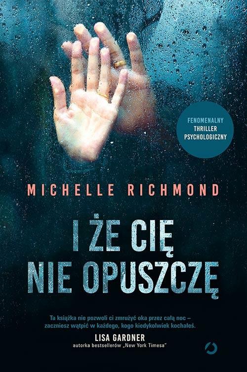 okładka I że cię nie opuszczę, Książka | Richmond Michelle