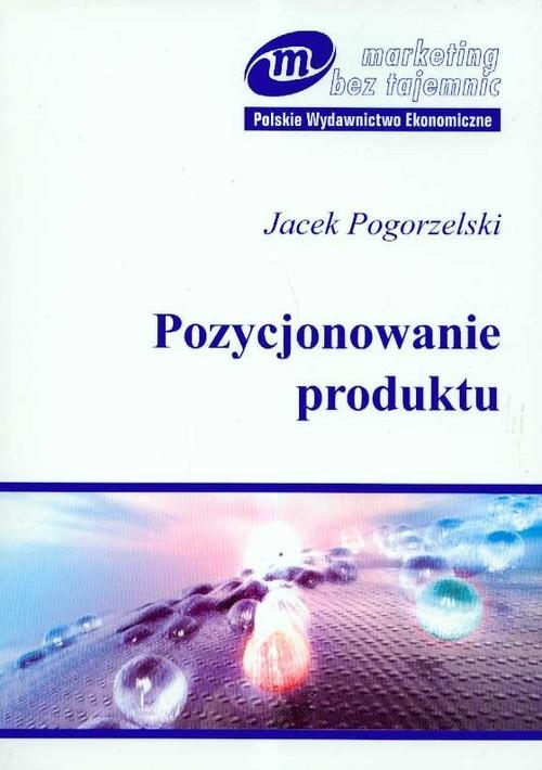 okładka Pozycjonowanie produktu, Książka | Jacek Pogorzelski