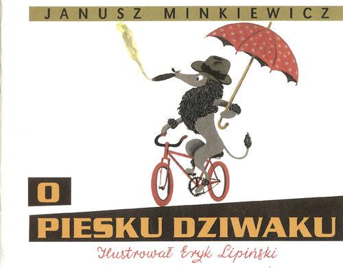 okładka O piesku dziwaku, Książka | Minkiewicz Janusz