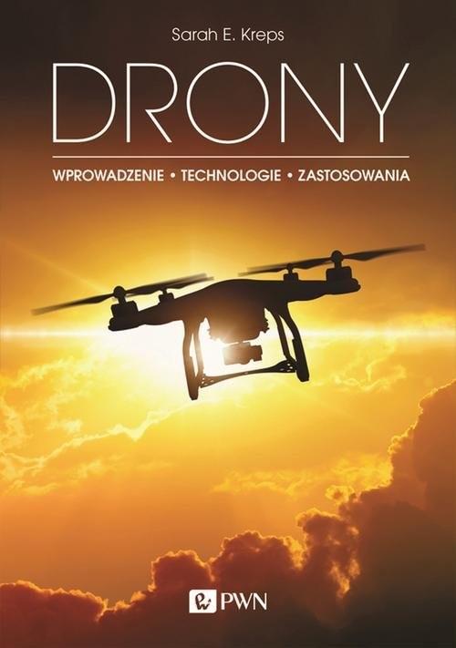 okładka Drony Wprowadzenie. Technologie. Zastosowania, Książka | Sarah E. Kreps