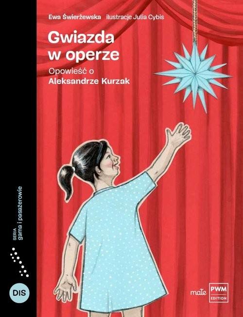 okładka Gwiazda w operze Opowieść o Aleksandrze Kurzak, Książka | Świerżewska Ewa