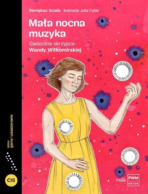 okładka Mała nocna muzyka Gwiezdne skrzypce Wandy Wiłkomirskiej, Książka | Grzela Remigiusz