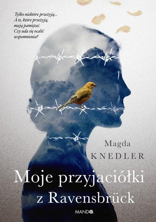 okładka Moje przyjaciółki z Ravensbrück, Książka | Knedler Magda