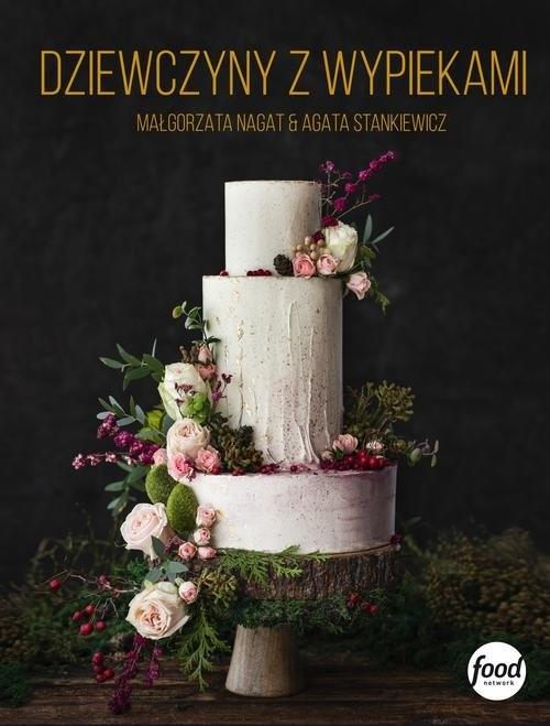 okładka Dziewczyny z wypiekami, Książka   Małgorzata Nagat, Agata Stankiewicz