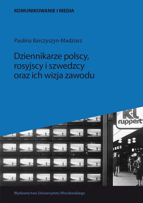 okładka Dziennikarze polscy rosyjscy i szwedzcy oraz ich wizja zawodu, Książka   Barczyszyn-Madziarz Paulina