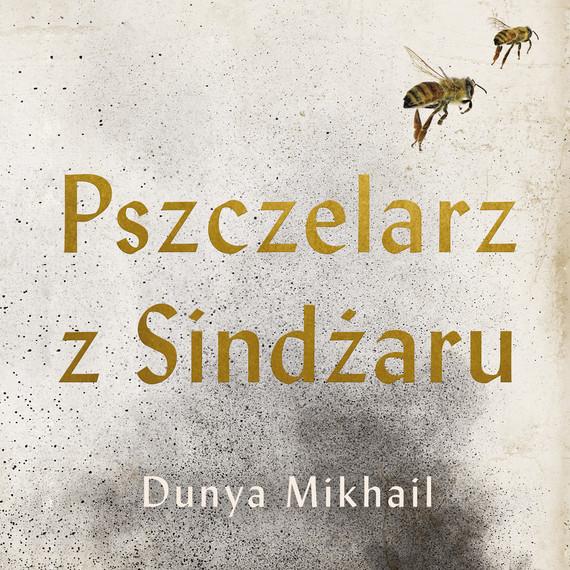 okładka Pszczelarz z Sindżaru, Audiobook | Dunya Mikhail
