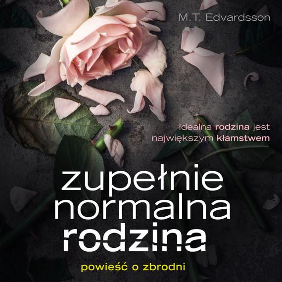 okładka Zupełnie normalna rodzina, Audiobook | M. T. Edvardsson