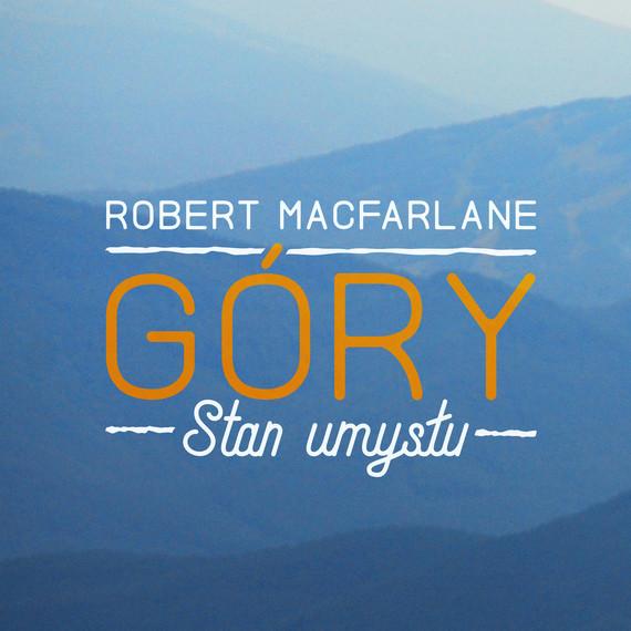 okładka Góry. Stan umysłuaudiobook | MP3 | Robert Macfarlane