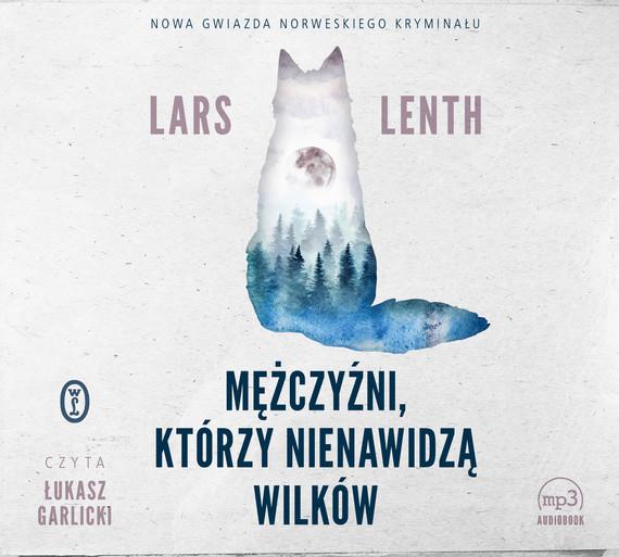 okładka Mężczyźni, którzy nienawidzą wilków, Audiobook | Lars Lenth