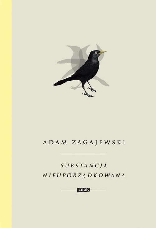 okładka Substancja nieuporządkowana, Książka | Zagajewski Adam