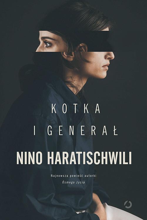 okładka Kotka i Generał, Książka | Haratischwili Nino