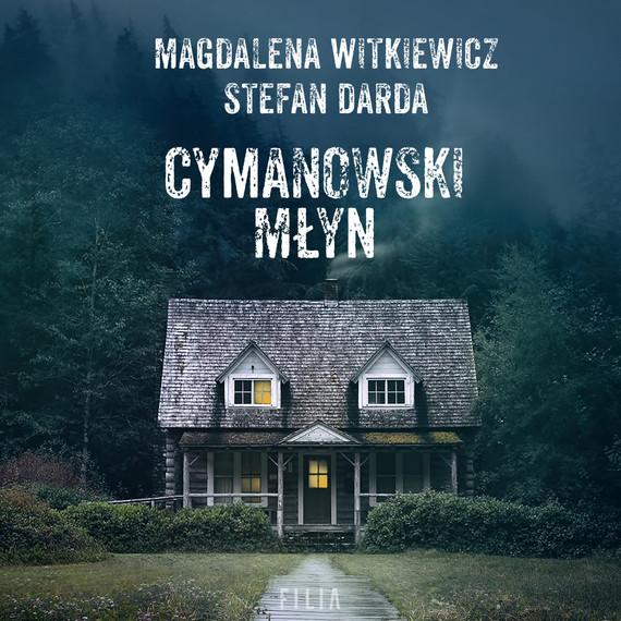 okładka Cymanowski Młynaudiobook | MP3 | Magdalena Witkiewicz, Stefan Darda
