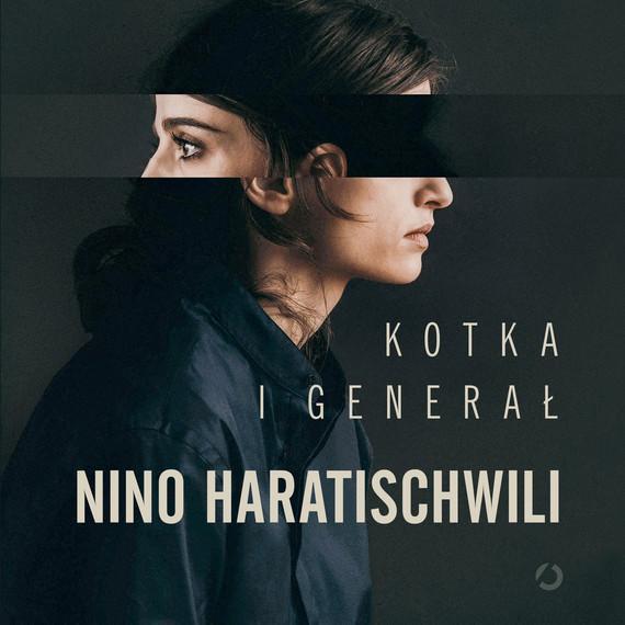 okładka Kotka i Generałaudiobook | MP3 | Nino Haratischwili