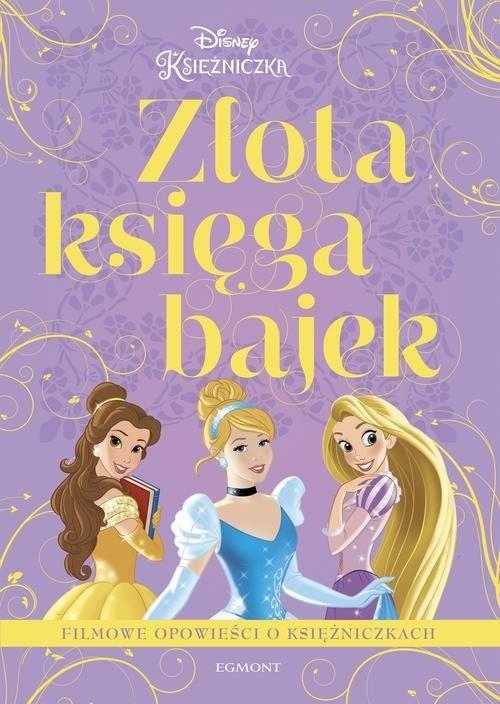 okładka Filmowe opowieści o księżniczkach. Złota księga bajek, Książka | Kaniewska Paulina