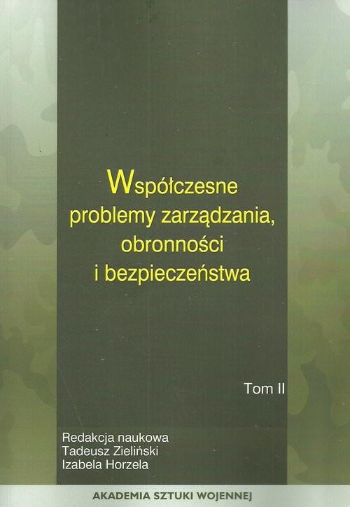 okładka Współczesne problemy zarządzania obronności i bezpieczeństwa Tom 1, Książka |