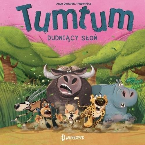 okładka TumTum Dudniący słoń, Książka | Damiron Anya