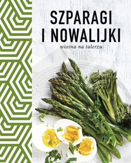 okładka Szparagi i nowalijki Wiosna na talerzu, Książka | Opracowanie zbiorowe