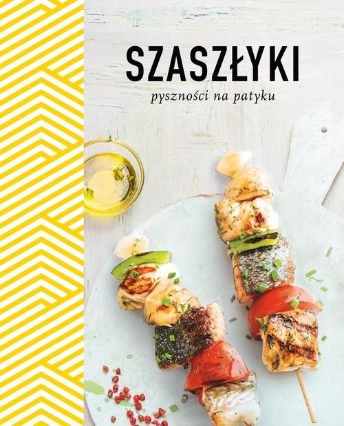 okładka Szaszłyki Pyszności na patyku, Książka   Opracowanie zbiorowe