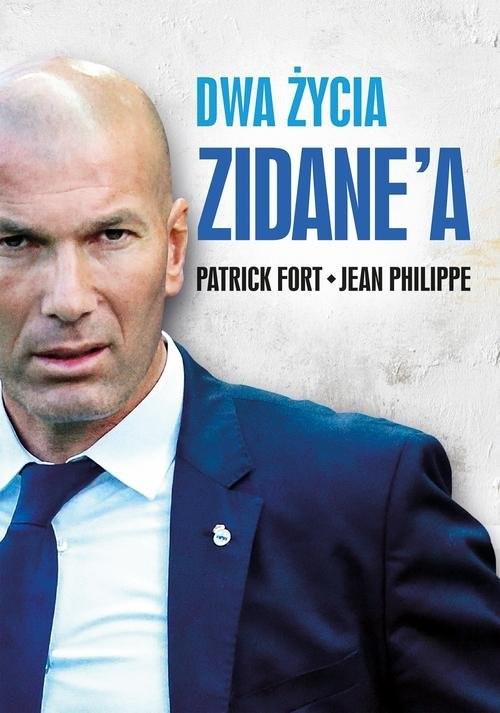 okładka Dwa życia Zidane'a, Książka | Patrick Fort, Jean Philippe