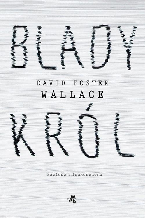 okładka Blady król, Książka | David Foster Wallace