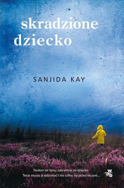 okładka Skradzione dziecko, Książka | Kay Sanjida