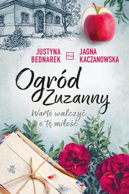 okładka Ogród Zuzanny Tom 3 Warto walczyć o tę miłość, Książka   Justyna Bednarek, Jagna Kaczanowska