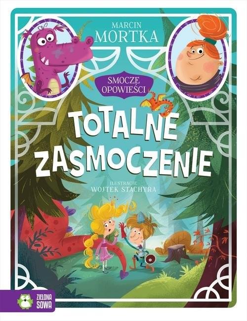 okładka Smocze opowieści Tom 2 Totalne zasmoczenie, Książka | Mortka Marcin