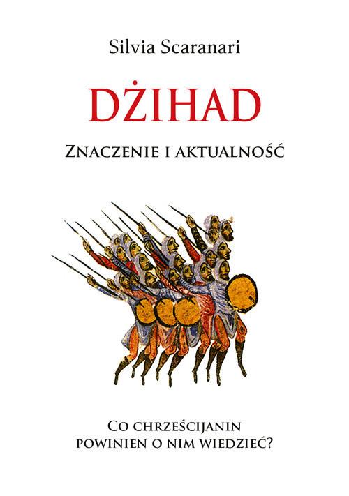 okładka Dżihad Znaczenie i Aktalność, Książka | Scaranari Silvia