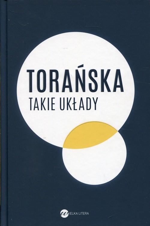 okładka Takie układy Reportaże z lat 1970-1983, Książka | Torańska Teresa