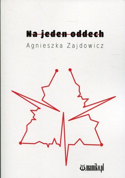 okładka Na jeden oddech, Książka   Zajdowicz Agnieszka