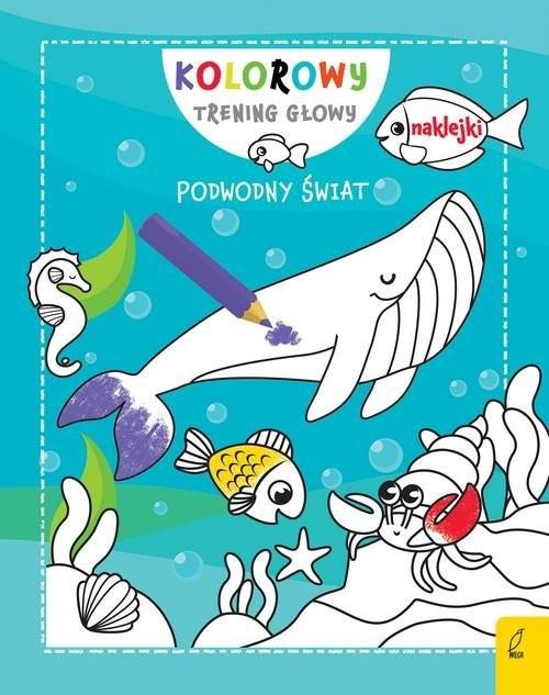 okładka Kolorowy trening głowy Podwodny świat, Książka |
