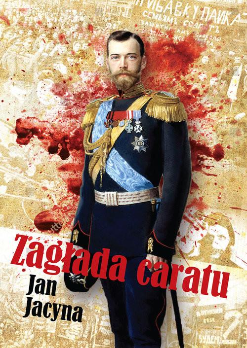 okładka Zagłada caratu, Książka | Jacyna Jan