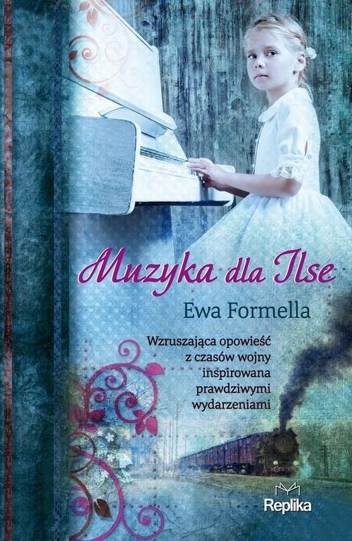 okładka Muzyka dla Ilse, Książka | Formella Ewa