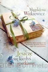 okładka Jeszcze się kiedyś spotkamy, Książka | Magdalena Witkiewicz