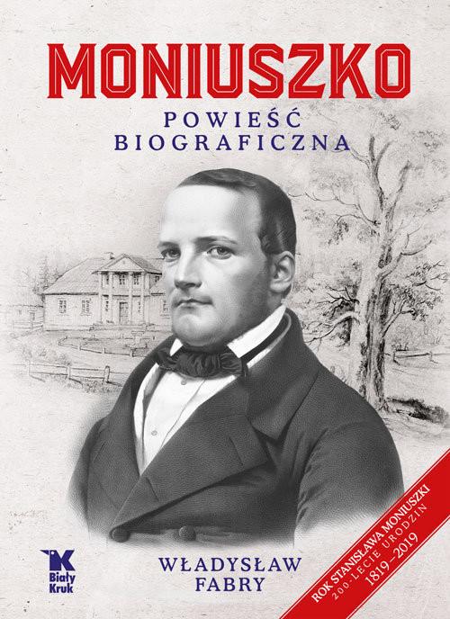 okładka Moniuszko Powieść biograficzna, Książka | Fabry Władysław