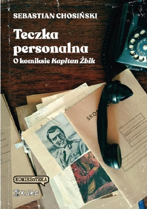 okładka Teczka personalna. O komiksie Kapitan Żbikksiążka |  | Chosiński Sebastian